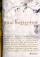 Book of paintings, sculpture and projects by Paul Rotterdam